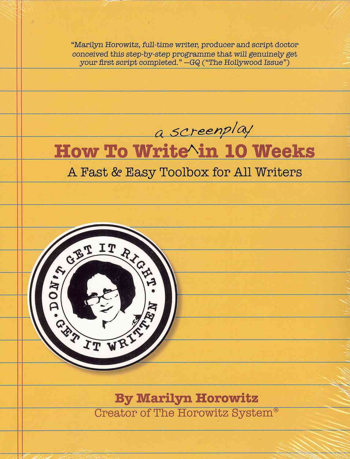 How to Write a Screenplay in 10 Weeks--the Horowitz System By Horowitz, Marilyn